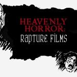 Heavenly Horror: Revisiting Rapture Films