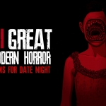 Date Night: Top 7 Modern Horror Movies