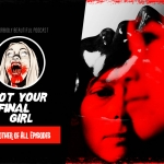Not Your Final Girl: The Mother of All Episodes
