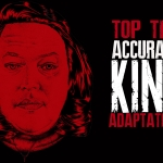 Top Ten Accurate Stephen King Adaptations