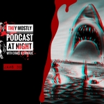 They Mostly Podcast at Night: Jaws 3D