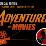 Adventures in Movies: The Green Knight Special Edition