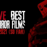 Date Night: Top 5 Horror Movies of 2021 (So Far)