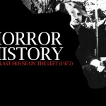 Horror History: The Last House on the Left (1972)