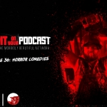 I Spit on Your Podcast: Horror Comedies