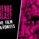 GenreBlast 2021: Five Film Favorites