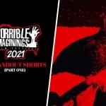 Horrible Imaginings 2021: 10 Standout Shorts (Part 1)