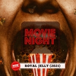 Movie Night: Royal Jelly (2021)