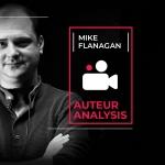Auteur Analysis: Mike Flanagan