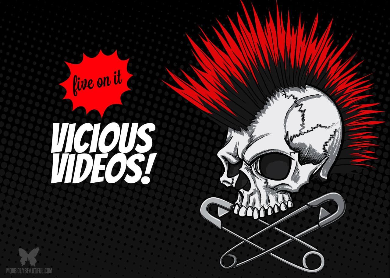 Vicious Videos