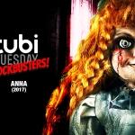 Tubi Tuesday: Anna (2017)